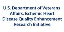 U.S. Department of Veterans Affairs, Ischemic Heart Disease Quality Enhancement Research Initiative